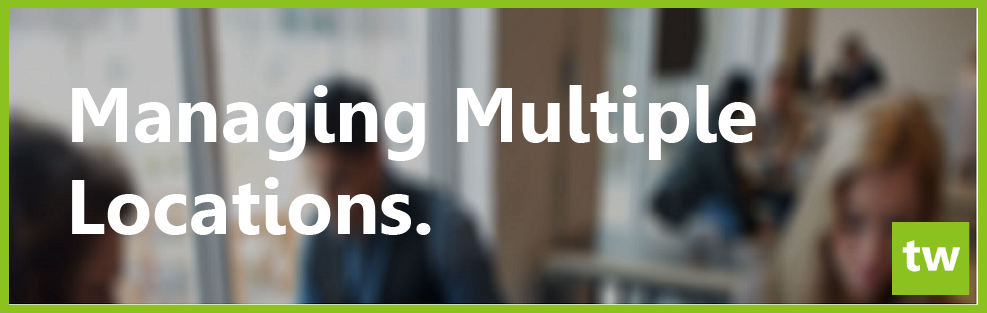 Managing Multiple Locations