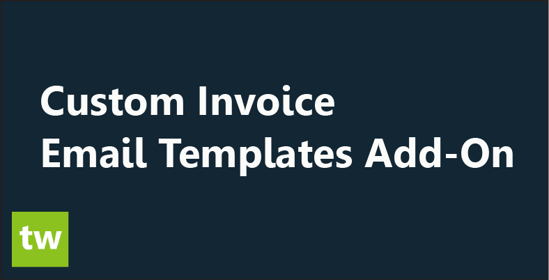 Custom Invoice Email Templates