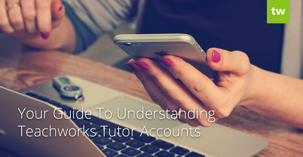 Teachworks Tutor Accounts
