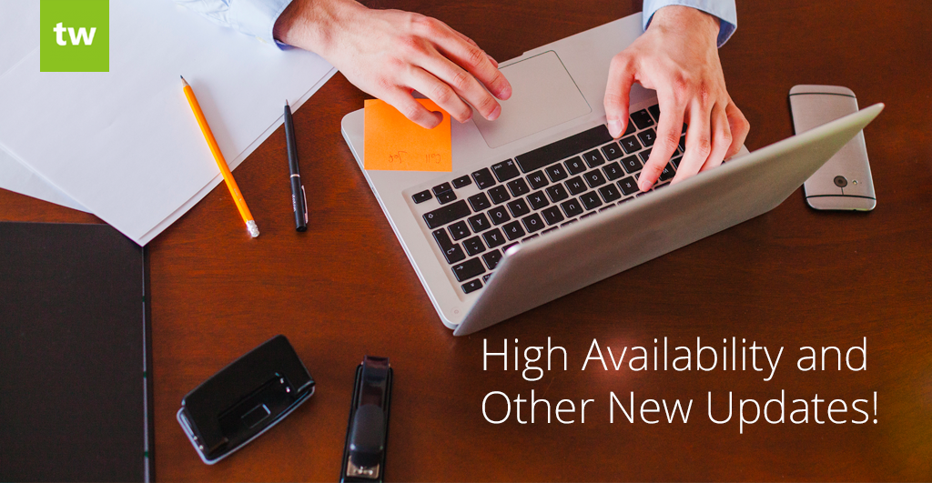 High Availability and Other New Updates