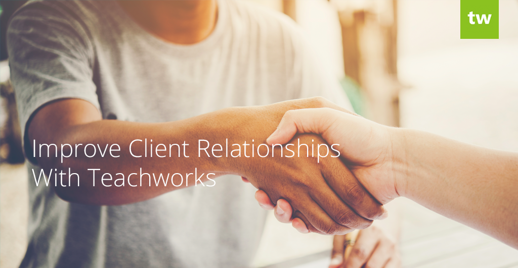 improve client relationships