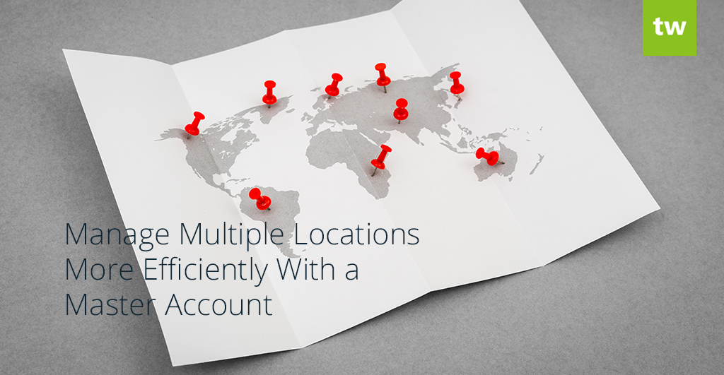 Manage Multiple Locations More Efficiently With a Master Account