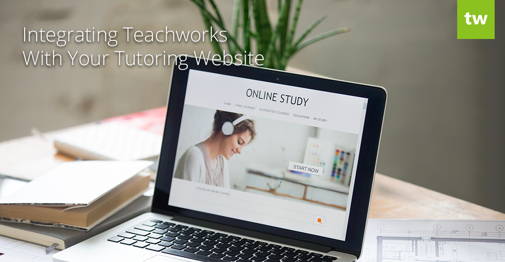 Integrating Teachworks with your Tutoring Website