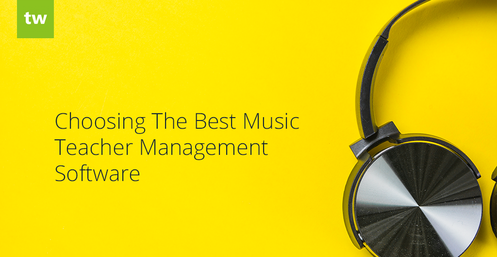 Choosing Best Music Teacher Management Software