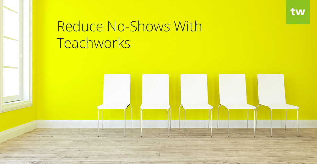 Reduce no-shows