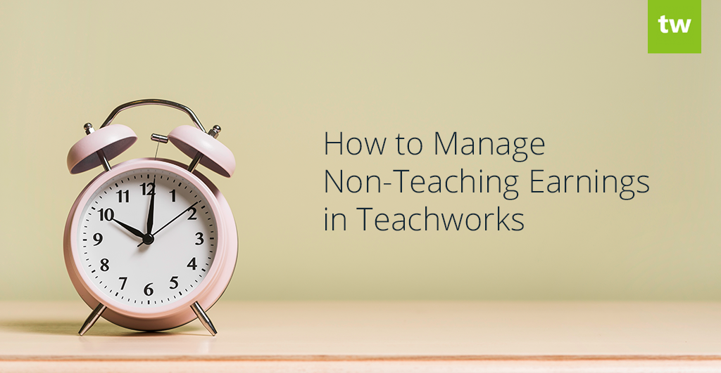 How to Manage Non-Teaching Earnings in Teachworks