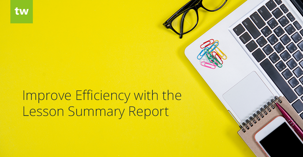 Lesson Summary Report: Improve Efficiency