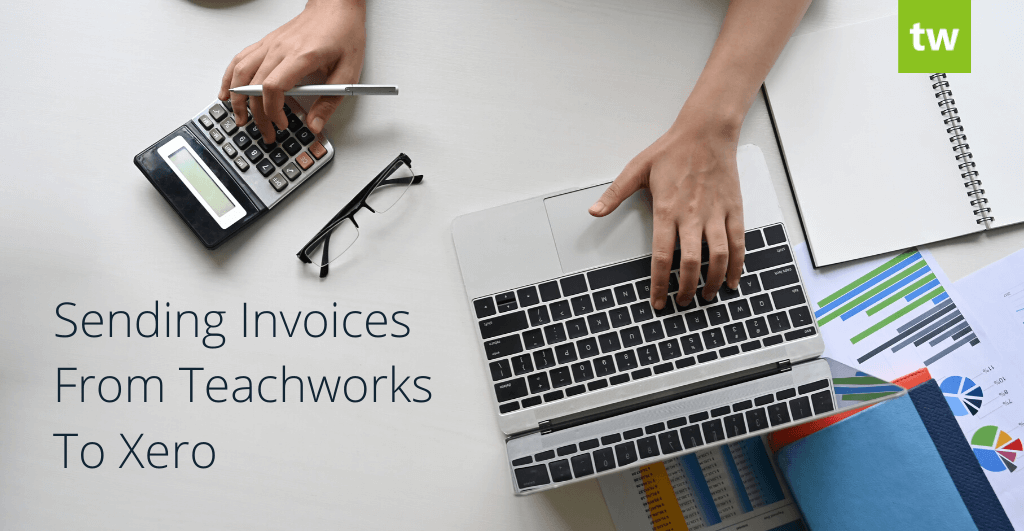 Sending Invoices From Teachworks To Xero