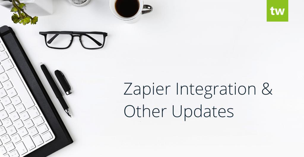 Zapier Integration & Other Updates