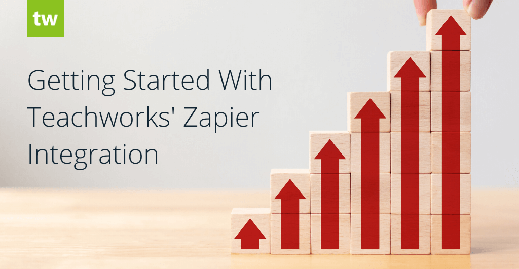 Getting Started With Teachworks' Zapier Integration